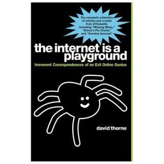 The Internet is a Playground: Irreverent Correspondences of an Evil Online Genius by David Thorne [eBook - epub]