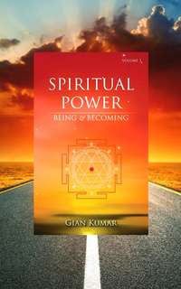 Spiritual Power: Being and Becoming - Volume 1