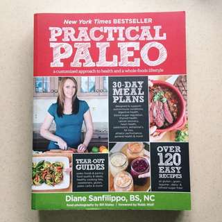 🚚 Practical Paleo Cookbook: A Customised Approach To Health And A Whole-foods Lifestyle by Diane Sanfilippo