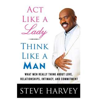 Act Like a Lady, Think Like a Man: What Men Really Think About Love, Relationships, Intimacy, and Commitment (Digital Book)
