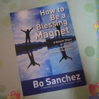 How to Be a Blessing Magnet by Bo Sanchez