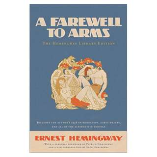 A Farewell to Arms: The Hemingway Library Edition Kindle Edition by Ernest Hemingway  (Author), Patrick Hemingway (Foreword), Sean Hemingway (Introduction)