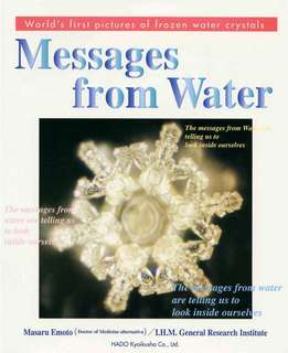 Messages from Water. Prof.Masaru Emoto