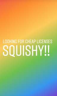 Looking for cheap licenses squishy