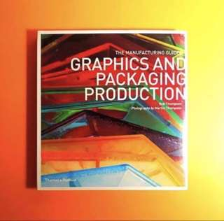 Graphics And Packaging Production - The Manufacturing Guide