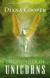 The Wonder of Unicorn by Diana Cooper
