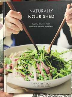 Naturally Nourished: Healtht, Delicious Meals Made With Everyday Ingredients by Sarah Britton