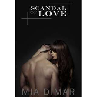 Ebook Scandal Of Love - Mia Dimar