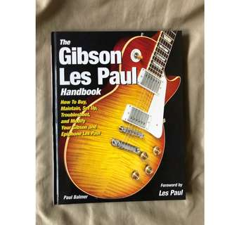 The Gibson Les Paul Handbook - How To Buy, Maintain, Set Up, Troubleshoot, and Modify Your Les Paul - Paul Balmer