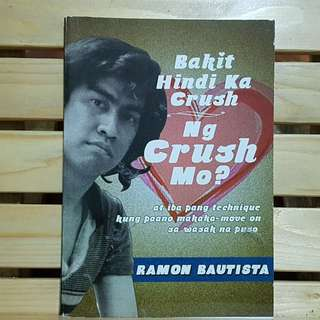 Bakit Hindi Ka Crush ng Crush Mo? by Bautista