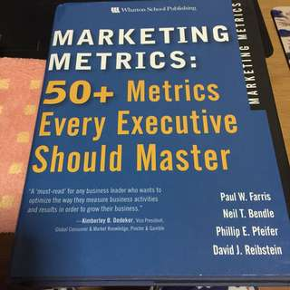 Marketing Metrics: 50+ Metrics Every Executive Should Master 1st Edition