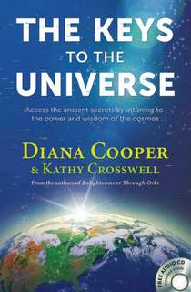 The Keys to the Universe by Diana Cooper