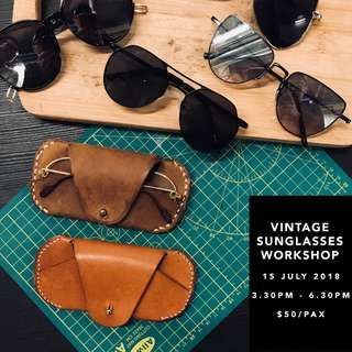 🚚 Vintage Sunglasses Workshop| 15 July (3.30pm - 6.30pm)