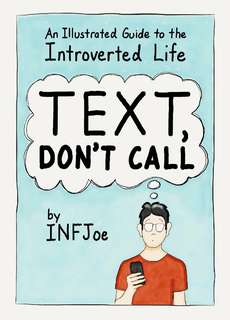 Text, Don't Call by IFNJoe