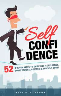 Self-Confidence by Andy C. E. Brown