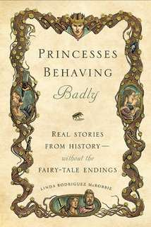 Princess Behaving Badly by Linda Rodriguez McRobbie