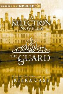 The Guard(The Selection) by Kiera Cass