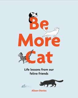Be More Cat by Allison Davies