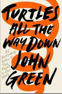 Turtle all the way Down by John Green