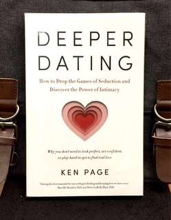 《Bran-New + A Wiser Way To Find Meaningful And real Love》Ken Page - DEEPER DATING : How to Drop the Games of Seduction and Discover the Power of Intimacy