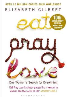 Pray, Eat and Love by Elizabeth Gilbert