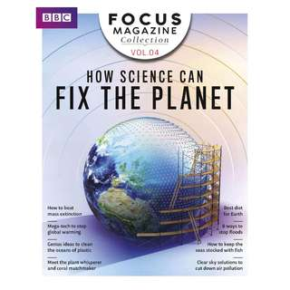 BBC Focus Collection Vol 4: How Science Can Fix the Planet [eMagazine]