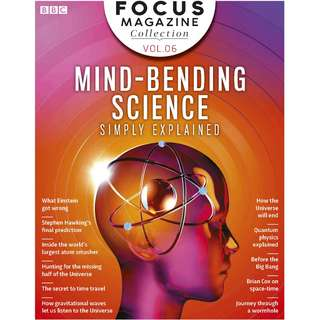 BBC Focus Collection Vol 6: Mind-Bending Science Simply Explained [eMagazine]
