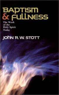 """Baptism and Fullness,"" by John Stott"