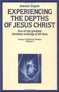 """""""Experiencing the Depths of Jesus Christ,"""" by Jeanne Guyon"""
