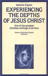 """Experiencing the Depths of Jesus Christ,"" by Jeanne Guyon"