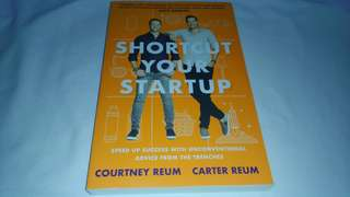 New Shortcut Your Startup: Speed Up Success with Unconventional Advice from the Trenches by Courtney Reum and Carter Reum
