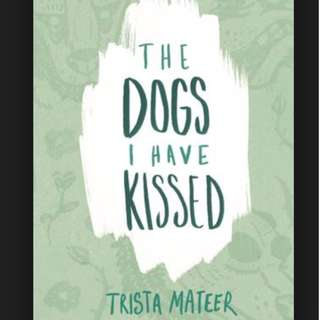 (ebook) The Dogs I Have Kissed Book by Trista Mateer