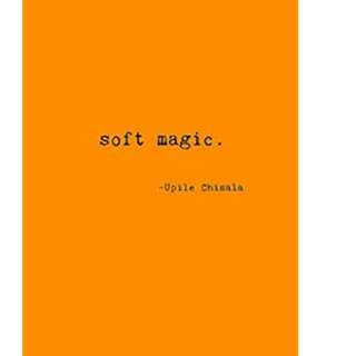 (ebook) Soft Magic by Upile Chisala