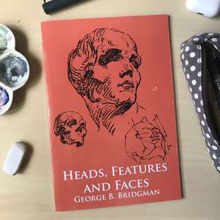 Heads, Features and Faces by George B. Bridgeman