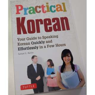 Practical Korean - Guide to Speaking Korean Quickly and Effortlessly in a Few Hours