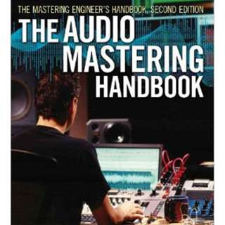 The Audio Mastering Handbook - Second Edition