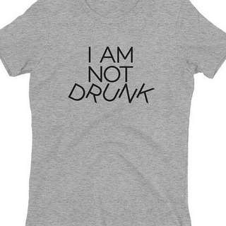 🚚 I Am Not Drunk Unisex Design Apparel Tshirt Tee