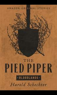🚚 [E-BOOK/AUDIOBOOK] The Pied Piper (Bloodlands collection) By Harold Schechter