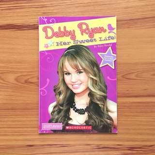 Debby Ryan: Her Sweet Life