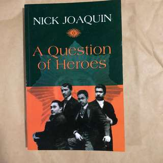 A Question of Heroes by Nick Joaquin
