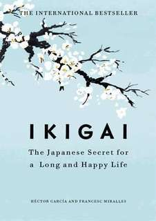 Ikigai : The Japanese secret to a long and happy life  3.46 (3,786 ratings by Goodreads) Hardback English By (author)  Francesc Miralles , By (author)  Hector Garcia