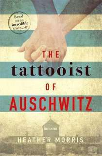 The Tattooist of Auschwitz : the heart-breaking and unforgettable international bestseller  4.36 (14,861 ratings by Goodreads) Hardback English By (author)  Heather Morris
