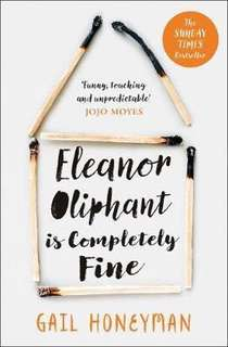 Eleanor Oliphant is Completely Fine : Debut Sunday Times Bestseller and Costa First Novel Book Award Winner 2017  4.34 (89,364 ratings by Goodreads) Paperback English By (author)  Gail Honeyman