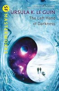 The Left Hand of Darkness  4.05 (73,656 ratings by Goodreads) Paperback S.F. Masterworks English By (author)  Ursula K. LeGuin