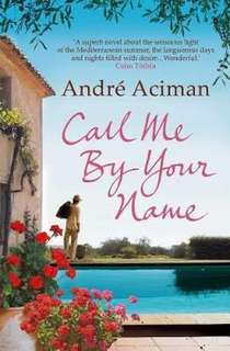 Call Me By Your Name  4.3 (57,911 ratings by Goodreads) Paperback English By (author)  Andre Aciman