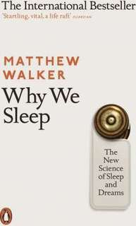 Why We Sleep : The New Science of Sleep and Dreams  4.4 (4,478 ratings by Goodreads) Paperback English By (author)  Matthew Walker