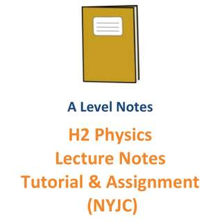 2016 - 2017 NYJC H2 Physics Lecture Notes, Tutorial and assignment / 2 year syllabus / H2 Physics / 9749 / New Syllabus / JC1 / JC2 / Lecture Notes / Tutorial / Assignments / exam papers / Nanyang Junior College / NYJC