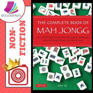 The Complete Book of Mah Jongg by Amy Lo