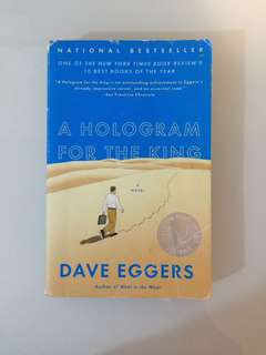 Dave Eggers - A Hologram for the King