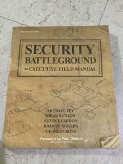 Security Battleground : An Executive Field Manual